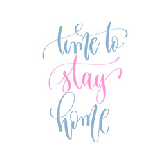 time to stay home - handwritten lettering text