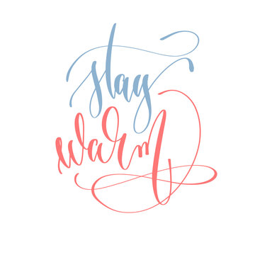stay warm - hand lettering text to winter holiday design