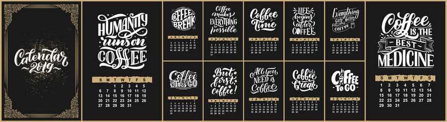 Vector calendar for months 2 0 1 9. Hand drawn lettering quotes for coffee shop design. Rough style