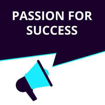Conceptual writing showing Passion For Success.