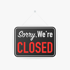 Sorry we're closed hanging sign on white background. Sign for door. Vector illustration.