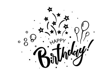 Happy birthday to you card. Beautiful lettering banner poster lettering inscription. Festive phrase black text word, stars, balloons. Hand drawn design. Handwritten modern brushes background isolation
