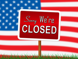 Usa Shutdown Sorry Closed Political Government Shut Down Means National Furlough