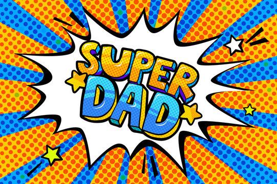 Super dad message in sound speech bubble