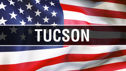 Tucson city on a USA flag background, 3D rendering. United states of America flag waving in the wind. Proud American Flag Waving, US Tucson city concept. US American symbol and Tucson background