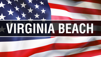 Virginia Beach city on a USA flag background, 3D rendering. United states of America flag waving in the wind. Proud American Flag Waving, US Virginia Beach city concept. US American symbol and