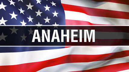 Anaheim city on a USA flag background, 3D rendering. United states of America flag waving in the wind. Proud American Flag Waving, US Anaheim city concept. US American symbol and Anaheim background