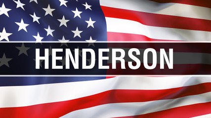 Henderson city on a USA flag background, 3D . United states of America flag waving in the wind. Proud American Flag Waving, US Henderson city concept. US American symbol and Henderson background