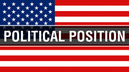 Politicalposition election on a USA background, 3D United States of America flag waving in the wind. Voting, Freedom Democracy, Politicalposition concept. US Presidential election banner background