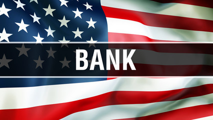bank on a USA flag background, 3D rendering. United States of America flag waving in the wind. Proud American Flag Waving, American bank concept. US symbol with American bank sign background