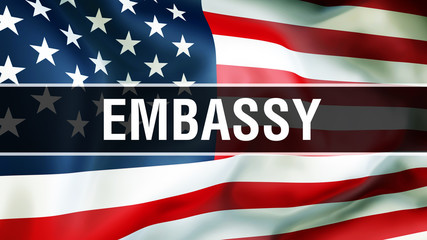 embassy on a USA flag background, 3D rendering. United States of America flag waving in the wind. Proud American Flag Waving, American embassy concept. US symbol with American embassy sign background