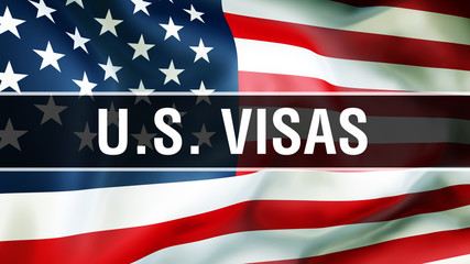 U.S. Visas on a USA flag , 3D rendering. United States of America flag waving in the wind. Proud American Flag Waving, American U.S. Visas concept. US symbol with American U.S. Visas sign background