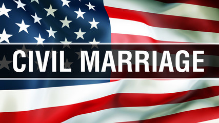 Civil Marriage on a USA flag background, 3D rendering. United States of America flag waving in the wind. Proud American Flag Waving, American Civil Marriage concept. US symbol with American Marr