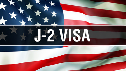 J-2 Visa on a USA flag background, 3D rendering. States of America flag waving in the wind. Proud American Flag Waving, American J-2 Visa concept. US symbol with American J-2 Visa sign background