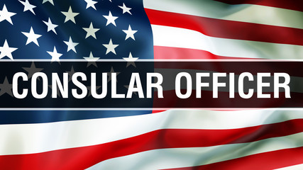 Consular Officer on a USA flag background, 3D rendering. United States of America flag waving in the wind. Proud American Flag Waving, American Consular Officer concept. US symbol with Consul