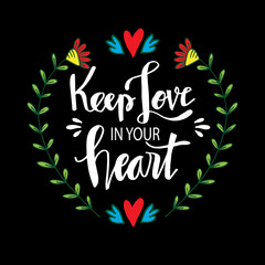 Keep love in your heart. Motivational quote.