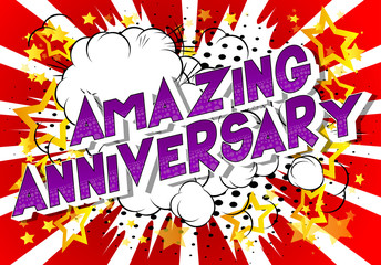 Amazing Anniversary - Vector illustrated comic book style phrase on abstract background.