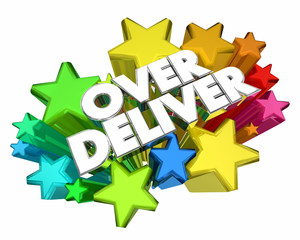 Over Deliver Beat Expectations Satisfaction Stars Words 3d Illustration