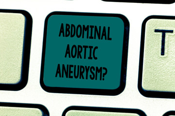 Text sign showing Abdominal Aortic Aneurysmquestion. Conceptual photo getting to know the enlargement of aorta Keyboard key Intention to create computer message pressing keypad idea
