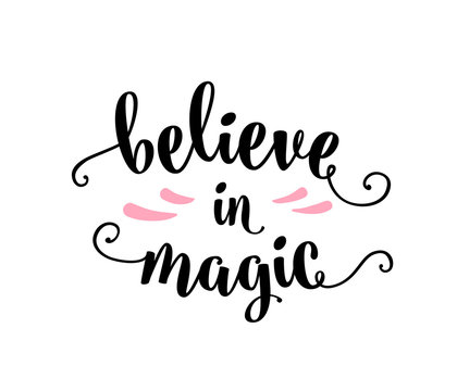 Believe in magic, lettering text sign illustration isolated on white