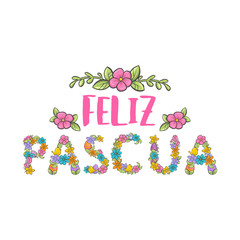 Feliz Pascua colorful flower lettering. Happy Easter phrase in Spanish language.