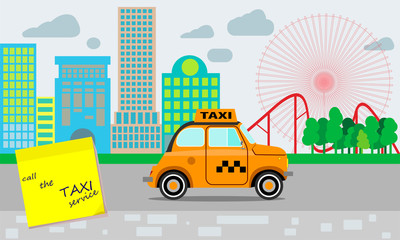 Taxi service. Yellow taxi. Reminder about the need to call a taxi service. A small town landscape and an amusement park. Flat style.
