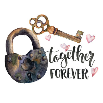 Watercolor Together forever card with lock and key. Hand painted Valentine's Day concept with lettering, hearts and symbols of eternal love isolated on white background. Holiday illustration