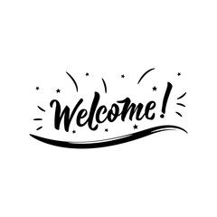 Welcome. Positive printable sign. Lettering. calligraphy vector illustration.