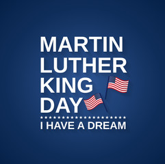 Martin Luther King day with USA flags. I have a dream. Vector illustration.