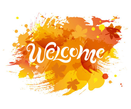 Handwriting lettering Welcome isolated on background. Vector illustration Welcome for greeting card, badge, banner, invitation, tag, web, autumn season.