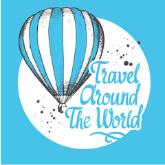 Travel vector illustration with air ballon in sketch style on blue background. Brush calligraphy elements for your design. Handwritten ink lettering.