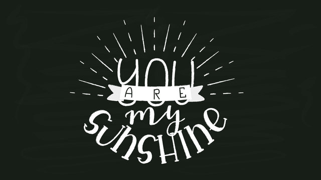 You are my Sunshine - White Chalk Hand Drawn Lettering on Black Chalkboard Template. Vector Illustration Quote. Handwritten Inscription Phrase for Valentine Day Greeting Card Design, Celebration.