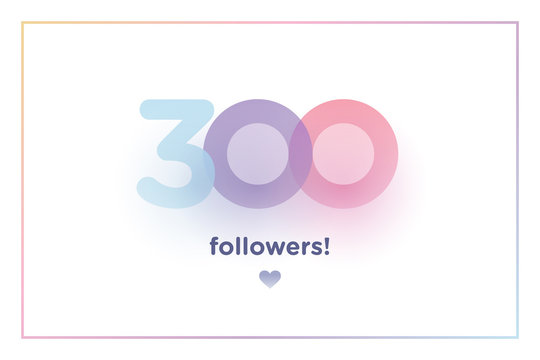 300, followers thank you colorful background number with soft shadow. Illustration for Social Network friends, followers, Web user Thank you celebrate of subscribers or followers and like