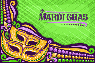 Vector greeting card for Mardi Gras with copy space, layout with illustration of yellow masks, traditional symbol of mardi gras - fleur de lis, colorful bead, lettering for words mardi gras on green.