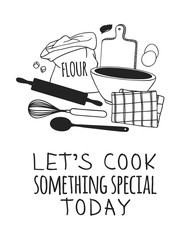 Hand drawn illustration cooking tools and dishes and quote. Creative ink art work. Actual vector drawing. Kitchen set and text LET'S COOK SOMETHING SPECIAL TODAY