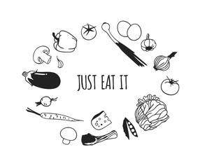 Hand drawn illustration food and quote. Creative ink art work. Actual vector drawing. Kitchen set and text JUST EAT IT