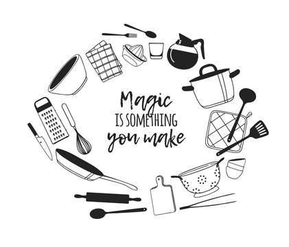Hand drawn illustration cooking tools and dishes and quote. Creative ink art work. Actual vector drawing. Kitchen set and text MAGIC IS SOMETHING YOU MAKE