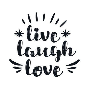 Hand drawn typography poster. Inspirational quote 'live laugh love'. For greeting cards, Valentine day, wedding, posters, prints or home decorations. Vector illustration