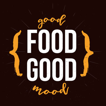 Good food motivational inspirational typography quote for wall on dark background