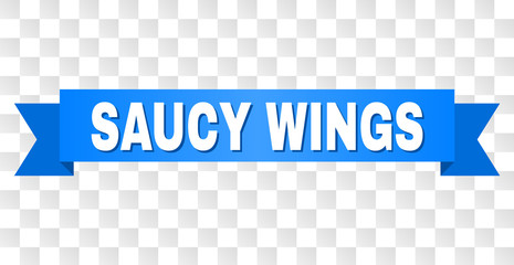 SAUCY WINGS text on a ribbon. Designed with white title and blue stripe. Vector banner with SAUCY WINGS tag on a transparent background.