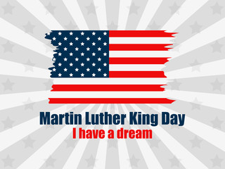Martin Luther King day. I have a dream. Greeting card with American flag in grunge style. Rays on background. Vector illustration