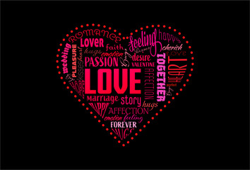 RVB de base. Vector illustration Saint Valentine`s Day on black background. Heart shaped word cloud, containing words related to Valentine`s Day, like love, passion, affection..