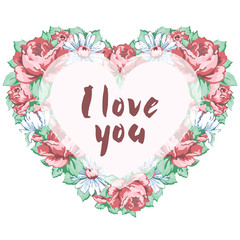 Wreath of flowers pink roses and daisies in the shape of a heart with an inscription I love you isolated on white background, hand drawing, vector illustration, floral frame, border, garland, card