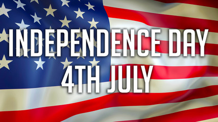 Independence Day 4th July on a USA flag background, 3D rendering. United States of America flag waving in the wind. Proud American Flag Waving, American Independence Day concept. US symbol