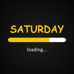 Saturday loading - funny inscription template based on week days