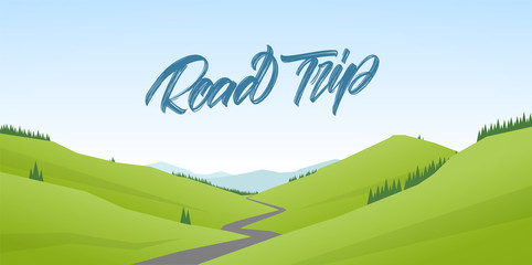 Vector illustration: Road Trip. Summer cartoon flat landscape with hills and handwritten type lettering.