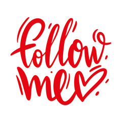 Follow Me hand drawn vector lettering on postcard. Phrase for Valentine's day. Ink illustration. Modern brush calligraphy.
