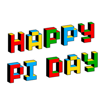 Happy Pi Day text in style of old 8-bit video games. Mathematical constant, irrational complex number, greek letter. Abstract digital illustration for March 14th. Vibrant colorful 3D Pixel Letters.