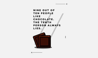 Nine out of ten people like chocolate the tenth person always lies Quote Poster Design