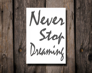 Never stop dreaming. Motivation, poster, quote.